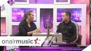 Repeat youtube video Katror - N'çaj me Sadri Imeri - 11.03.2014