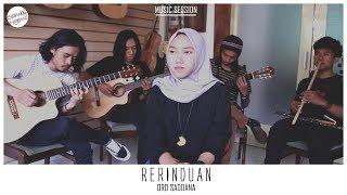 Ord Saddana - Rerinduan #MusicSession