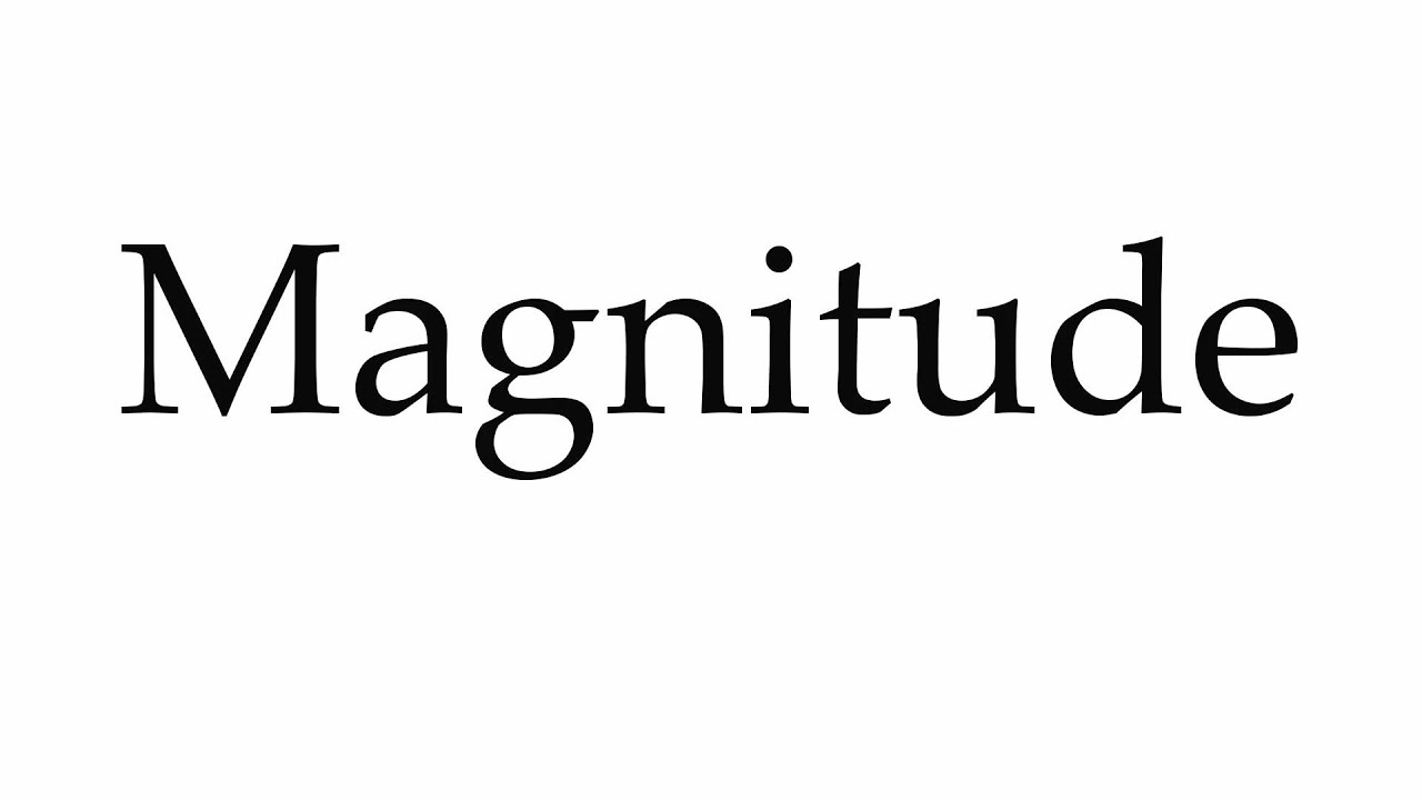 How to Pronounce Magnitude