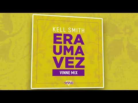 Kell Smith - Era uma vez ( Vinne Mix )