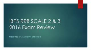 IBPS RRB SCALE 2 & 3 2016 : EXAM REVIEW 2017 Video