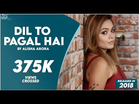 Dil To Pagal Hai || Alisha Arora || NAMYOHO STUDIOS||