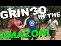 GRINGO IN THE AMAZON! | PART 2