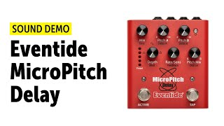 Eventide MicroPitch Delay - Sound Demo (no talking)