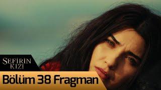 Sefirin Kızı 38. Bölüm Fragman
