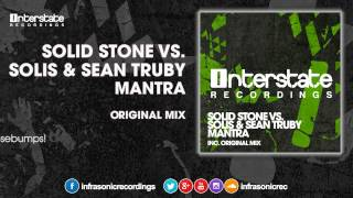 Solid Stone vs. Solis & Sean Truby - Mantra [Interstate]