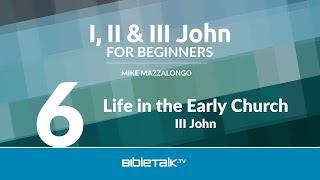 Iii John Bible Study   Life In The Early Church