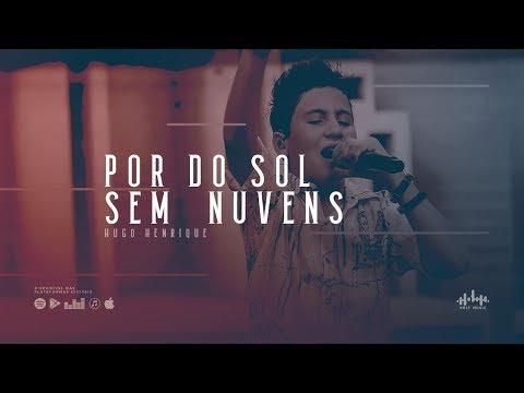 Hugo Henrique - Por do Sol sem Nuvens (DVD Só Dessa Vez)