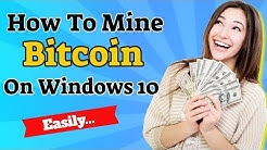How To Mine Bitcoin On Windows 10 - Easily