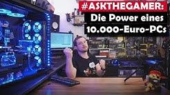 #AskTheGamer: Die Power eines 10.000-Euro-PCs