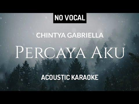 chintya-gabriella---percaya-aku-(-acoustic-karaoke-)