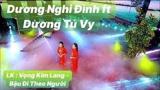LK Vọng Kim Lang & Bậu Đi Theo Người - 2 Chị Em Ruột Duyên Dáng Đốn Tim Fan Hâm Mộ #duongnghidinh