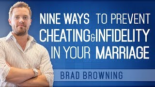 9 Ways to Prevent Cheating & Infidelity In Marriage (Your Anti-Affair Weapon!)