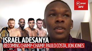 Israel Adesanya talks Paulo Costa, Jon Jones, African <b>champs</b> and ...