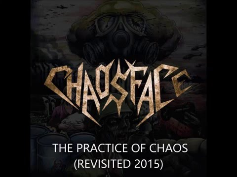 Chaosface - The Practice of Chaos (REVISITED 2015)