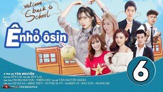 Ê NHỎ OSIN [ TẬP 6 ] | Huỳnh Ái Vy, Ninh Bảo Văn, Minh Thùy, Cao Tùng Huy | Phim Học Đường 2019