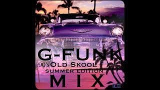 G-FUNK 90's Old Skool summer edition MIX