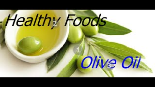 10 Health Benefits Of Olive Oil - Healthy Cooking & Eating Food Fat Tips