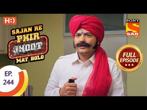 Sajan Re Phir Jhoot Mat Bolo – Ep 244 – Full Episode – 3rd May, 2018