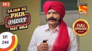 Sajan Re Phir Jhoot Mat Bolo - Ep 244 - Full Episode - 3rd May, 2018
