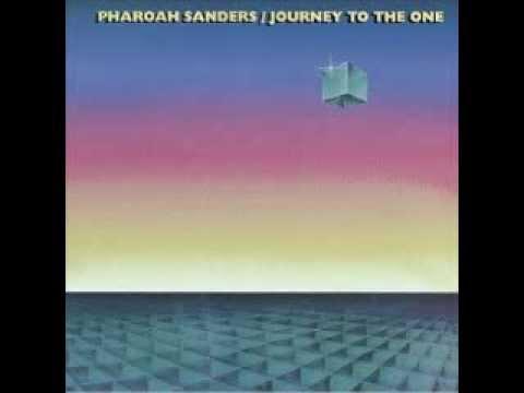 Pharoah Sanders - You've Got To Have Freedom