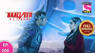 Baalveer Returns | Full Episode | Episode 206 | 19th April, 2021