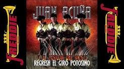 Juan Acuña - Regresa El Giro Potosino (Album Completo)