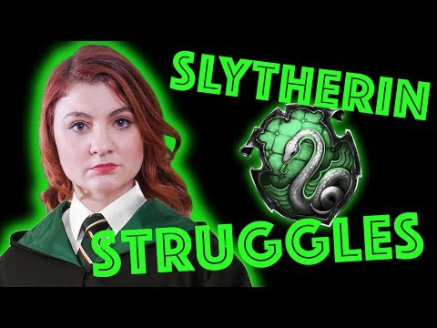 Slytherin Struggles that are WAY too real