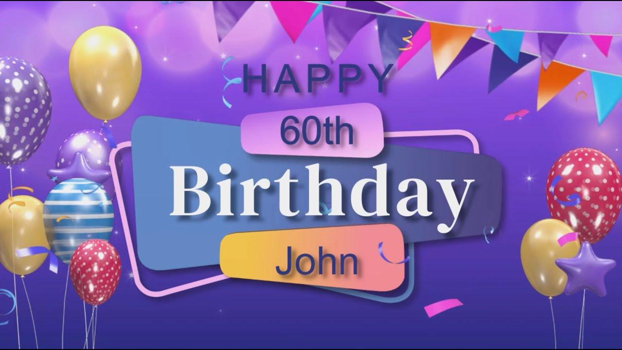 Happy 60th Birthday John Youtube