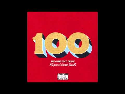 The Game - 100 ft. Drake (SQuadders Remix)