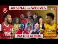 Arsenal vs Wolves | Watch Along Live
