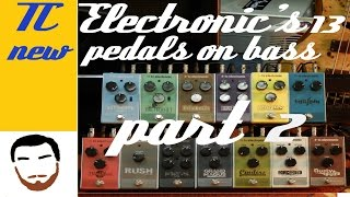 Gear Review: TC Electronic's 13 new pedals on bass part 2