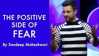 The Positive Side of Fear - By Sandeep Maheshwari I Hindi