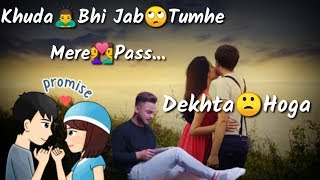 khuda bhi, jab, tumhe mere paas, dekhta hoga, New, Bollywood, ringtone, whatsapp status,video, 2019