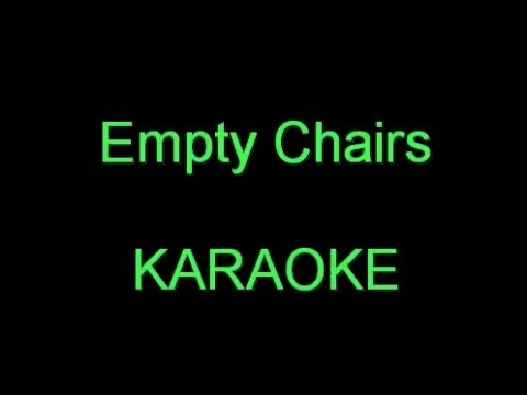 Empty Chairs - Karaoke