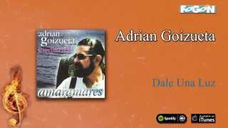 Adrián Goizueta y El Experimental - Dale una luz