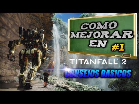 COMO MEJORAR EN TITANFALL 2 #1 CONSEJOS BASICOS