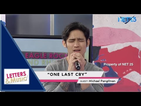 MICHAEL PANGILINAN - ONE LAST CRY (NET25 LETTERS AND MUSIC)