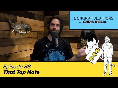 Congratulations Podcast w/ Chris D'Elia   EP88 - That Top Note