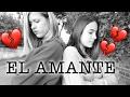 El Amante, Nicky Jam- Videostar// Celia y Elena (Cover Karen Méndez)