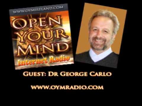 Open Your Mind (OYM) Radio - Dr George Carlo - March 16th 2014