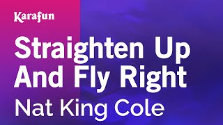 Karaoke Straighten Up And Fly Right - Nat King Cole *