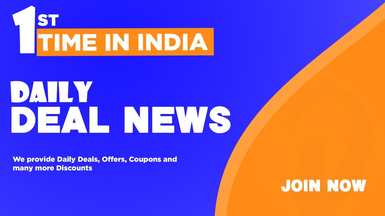 First Time In India Daily Deal News Join Now If You Want To Save Money Through Online Shopping Youtube