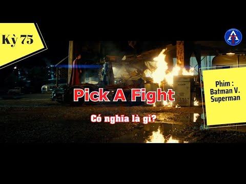 [HỌC IDIOM QUA PHIM] - Pick A Fight (Phim Batman V.Superman)