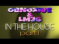 Download Obnoxiuz & LM36 | In the House #6 pt. 1 MP3 song and Music Video