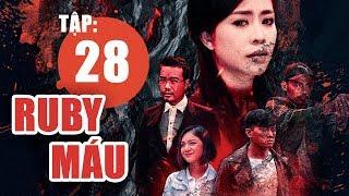 Ruby Máu - Tập 28 | Phim hình sự Việt Nam hay nhất 2019 | ANTV