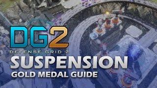 #3 SUSPENSION Gold Medal - Defense Grid 2