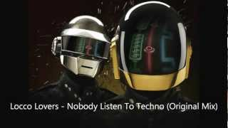 Locco Lovers - Nobody Listen To Techno (Original Mix)
