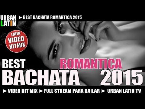 BEST BACHATA ROMANTICA 2015 - Video Hit Mix
