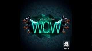 Yves V ft. Felguk - WOW